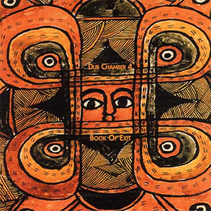 <i>Book of Exit: Dub Chamber 4</i> 2002 studio album by Sacred System
