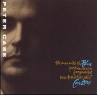 <i>The Man with the Blue Post-Modern Fragmented Neo-Traditionalist Guitar</i> 1989 studio album by Peter Case