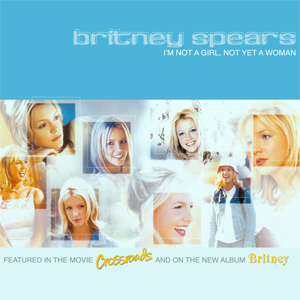Im Not a Girl, Not Yet a Woman song recorded by American singer Britney Spears for her third studio album, Britney (2001)