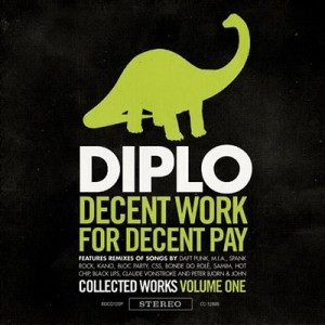 <i>Decent Work for Decent Pay</i> 2009 remix album by Diplo