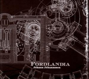 <i>Fordlandia</i> (album) 2008 studio album by Jóhann Jóhannsson