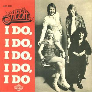 I Do, I Do, I Do, I Do, I Do 1975 ABBA song