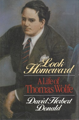 <i>Look Homeward: A Life of Thomas Wolfe</i>