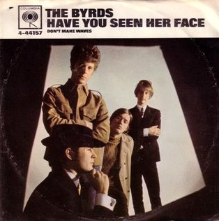 Have You Seen Her Face 1967 single by The Byrds