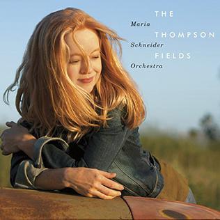 <i>The Thompson Fields</i> 2015 studio album by Maria Schneider Orchestra