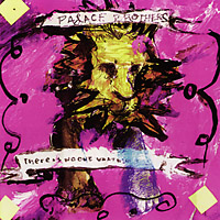 <i>There Is No-One What Will Take Care of You</i> 1993 studio album by Palace Brothers