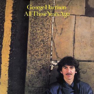 All Those Years Ago 1981 single by George Harrison