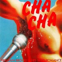 <i>Cha Cha</i> (album) 1978 live album by Herman Brood & His Wild Romance