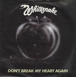 Dont Break My Heart Again 1981 single by Whitesnake