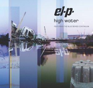 <i>High Water</i> (El-P album) 2004 studio album by El-P featuring The Blue Series Continuum