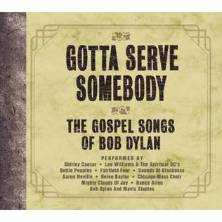 Gotta Serve Somebody: The Gospel Songs of Bob Dylan - Wikipedia