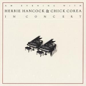 HERBIE HANCOCK & CHICK COREA - IN CONCERT