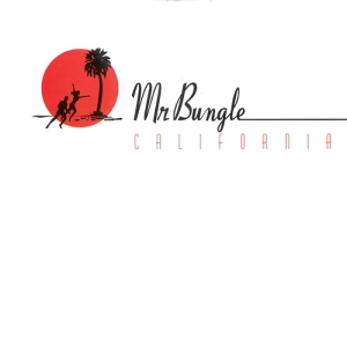 <i>California</i> (Mr. Bungle album) 1999 studio album by Mr. Bungle