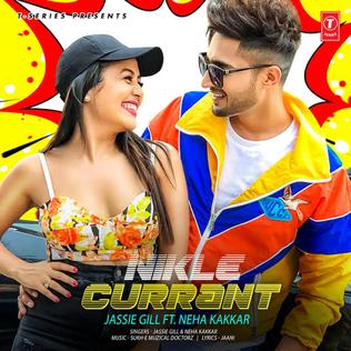 Nikle Currant Single by Neha Kakkar and Jassi Gill