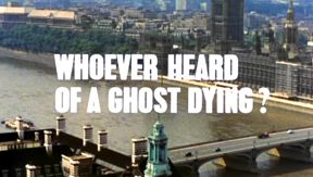 Whoever Heard of a Ghost Dying? 8th episode of the first season of Randall and Hopkirk
