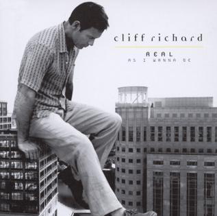 <i>Real as I Wanna Be</i> 1998 studio album by Cliff Richard
