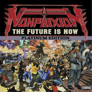 <i>The Future Is Now</i> 2002 studio album by Non Phixion