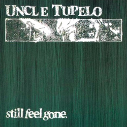 <i>Still Feel Gone</i> 1991 studio album by Uncle Tupelo