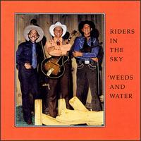 <i>Weeds & Water</i> 1983 studio album by Riders in the Sky