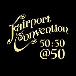 <i>50:50@50</i> 2017 studio album by Fairport Convention
