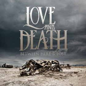 <i>Between Here & Lost</i> 2013 studio album by Love and Death