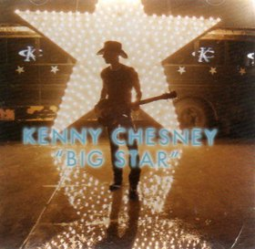 Big Star (Kenny Chesney song) song popularized by Kenny Chesney