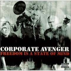 <i>Freedom Is a State of Mind</i> 2001 studio album by Corporate Avenger