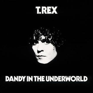 <i>Dandy in the Underworld</i> 1977 studio album by T. Rex