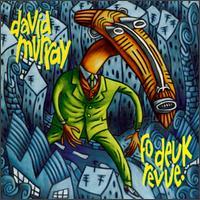 <i>Fo Deuk Revue</i> 1997 studio album by David Murray