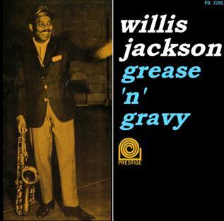 <i>Grease n Gravy</i> 1963 studio album by Willis Jackson