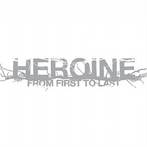 <i>Heroine</i> (From First to Last album) 2006 studio album by From First to Last