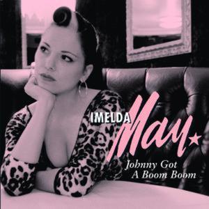 Johnny Got a Boom Boom song by Irish rockabilly musician Imelda May