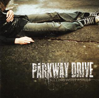 <i>Killing with a Smile</i> 2005 studio album by Parkway Drive