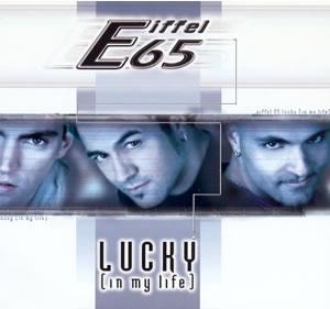 Titelbild des Gesangs Lucky (In My Life) von Eiffel 65
