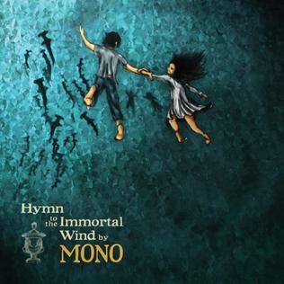 <i>Hymn to the Immortal Wind</i> 2009 studio album by Mono