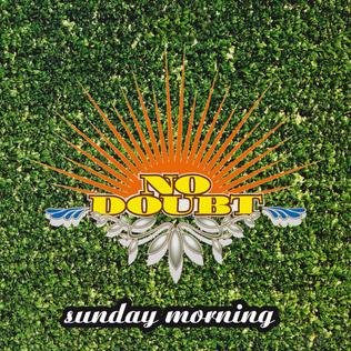 Sunday Morning (No Doubt song) 1997 single by No Doubt