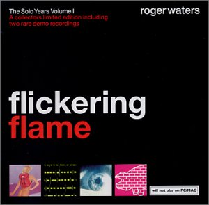 <i>Flickering Flame: The Solo Years Volume 1</i> 2002 compilation album by Roger Waters