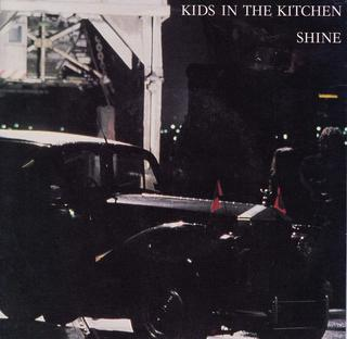 Shine (Kids in the Kitchen song) 1985 single by Kids in the Kitchen