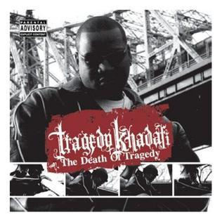 <i>The Death of Tragedy</i> (Tragedy Khadafi album) 2007 studio album by Tragedy Khadafi