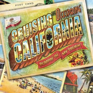 Cruising California (Bumpin in My Trunk) 2012 single by The Offspring