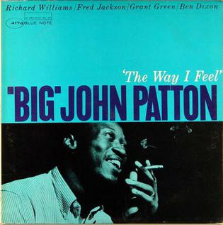 <i>The Way I Feel</i> (John Patton album) album by John Patton