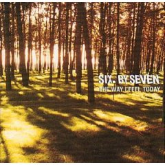 <i>The Way I Feel Today</i> 2002 studio album by Six by Seven