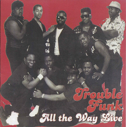 <i>All the Way Live</i> 2000 compilation album by Trouble Funk