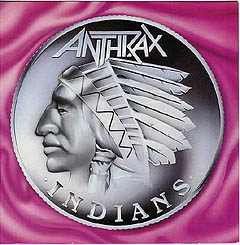 Indians (song) 1987 single by Anthrax