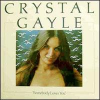 CrystalGayleSomebodyLovesYou.jpg