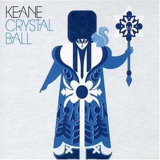 Crystal Ball (Keane song) Keane song