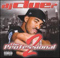 <i>The Professional 2</i> 2001 studio album by DJ Clue?