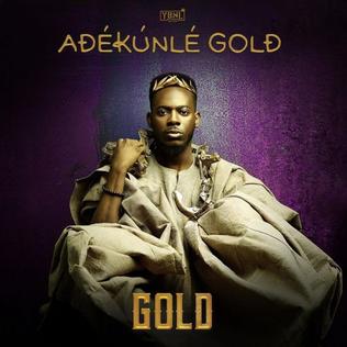 <i>Gold</i> (Adekunle Gold album) 2016 studio album by Adekunle Gold