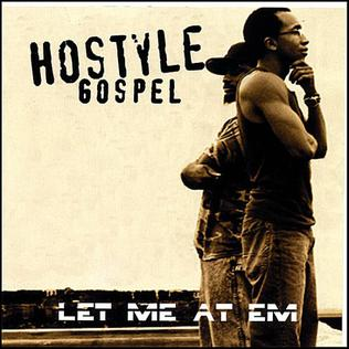 <i>Let Me At Em</i> 2007 studio album by Hostyle Gospel