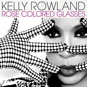 Kelly Rowland>> Rose Colored Glasses(Single ) Kelly_Rowland_-_Rose_Colored_Glasses